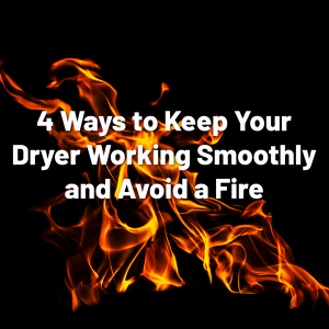 Keep dryer working smoothly and avoid a fire